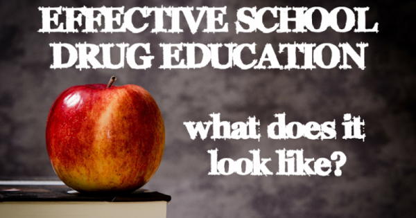 Teacher Resources: Effective School Drug Education: What Does It Look Like?